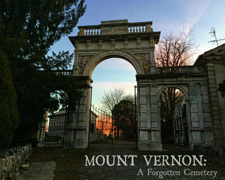 EastFallsLocal Mount Vernon Cemetery gate entrance txt A forgotton Cemetery